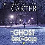 The Ghost, the Girl, and the Gold: A Myron Vale Investigation | Scott William Carter