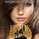 Fate Bound: Fate Bound Trilogy, Book 1   Madeline Freeman