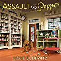 Assault and Pepper: Spice Shop Mystery Series, Book 1 Audiobook by Leslie Budewitz Narrated by Dara Rosenberg