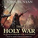 The Holy War: The Losing and Taking Again of the Town of Mansoul (       UNABRIDGED) by John Bunyan Narrated by Derek Perkins