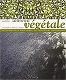 echange, troc Alex Campello, Alejandro Bahamón, Patricia Pérez - Architecture végétale : Analogies entre le monde végétal et l'architecture contemporaine