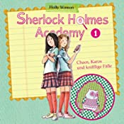 Chaos, Karos und knifflige Tricks (Sherlock Holmes Academy 1) | Holly Watson