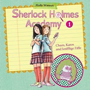 Chaos, Karos und knifflige Tricks (Sherlock Holmes Academy 1) Hörspiel