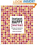 Instant Happy Journal: 365 Days of In...