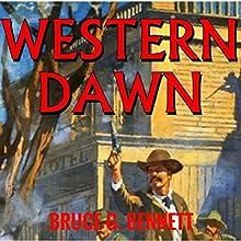 Western Dawn: A Gabriel Torrent Western, Book 4 Audiobook by Bruce G. Bennett Narrated by Jeffery Lynn Hutchins