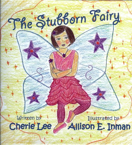 The Stubborn Fairy: Cherie Lee, Allison E. Inman: 9780977761326: Amazon.com: Books