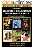 Selection de lectures en espagnol facile Volume 1 (Espagnol series l�g�res) (Spanish Edition)