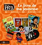 Ns en 1973, le livre de ma jeunesse...