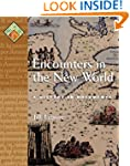 Encounters in the New World: A Histor...