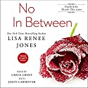 No In Between: Inside Out Series, Book 4 (       UNABRIDGED) by Lisa Renee Jones Narrated by Grace Grant, Jason Carpenter