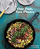 img - for One Pan, Two Plates: More Than 70 Complete Weeknight Meals for Two book / textbook / text book