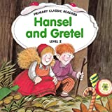 Primary Classic Readers - Hansel and Gretel