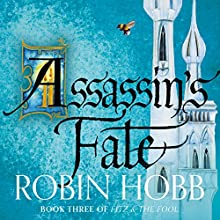 Assassin's Fate: Fitz and the Fool, Book 3 | Livre audio Auteur(s) : Robin Hobb Narrateur(s) : Avita Jay, David Thorpe