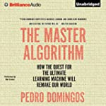 The Master Algorithm: How the Quest f...