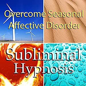 Overcome Seasonal Affective Disorder with Subliminal Affirmations Speech
