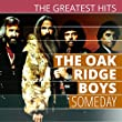 The Greatest Hits: The Oak Ridge Boys - Someday