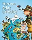 Mi Primer Larousse: Mi Primer Atlas Larousse