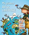 Mi primer Atlas Larousse (Infantil-Ju...