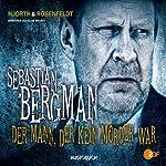 Der Mann, der kein Mörder war: Ein Fall für Sebastian Bergman | Michael Hjorth,Hans Rosenfeldt