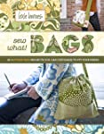 Sew What! Bags: 18 Pattern-Free Proje...