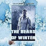 The Bears of Winter ~ Jeff Mann