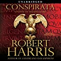 Conspirata: A Novel of Ancient Rome Audiobook by Robert Harris Narrated by Simon Jones