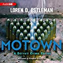Motown: Detroit Crime Series, Book 2 Audiobook by Loren D. Estleman Narrated by Stephen R. Thorne
