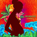 Groundation-a Miracle     Dlp