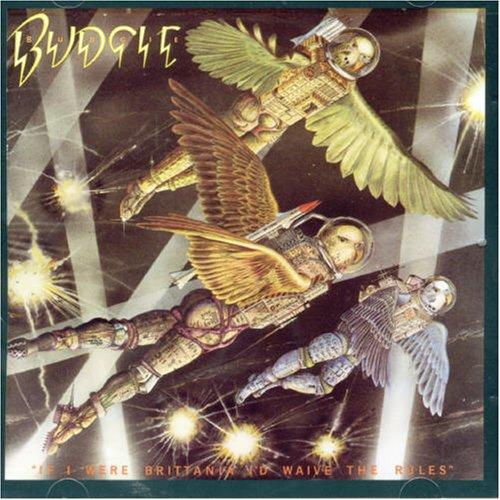 Budgie - If I Were Brittania I`d Waive The Rules - Zortam Music