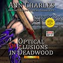 Optical Delusions in Deadwood: Deadwood Mystery, Book 2 Audiobook by Ann Charles Narrated by Caroline Shaffer