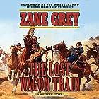 The Lost Wagon Train: A Western Story Hörbuch von Zane Grey, Joe Wheeler - foreword Gesprochen von: John McLain