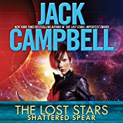 Shattered Spear: The Lost Stars, Book 4 | Jack Campbell