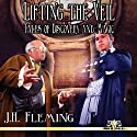 Lifting the Veil: Tales of Discovery and Magic Audiobook by J. H. Fleming Narrated by Fred Wolinsky