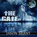 The Gate (       UNABRIDGED) by Jason Brant Narrated by Robert Martinez