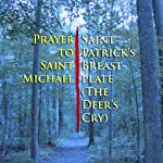 Prayer to Saint Michael / Saint Patrick's Breastplate (The Deer's Cry) |  Groark Audio