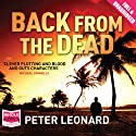 Back from the Dead (       UNABRIDGED) by Peter Leonard Narrated by Jeff Harding