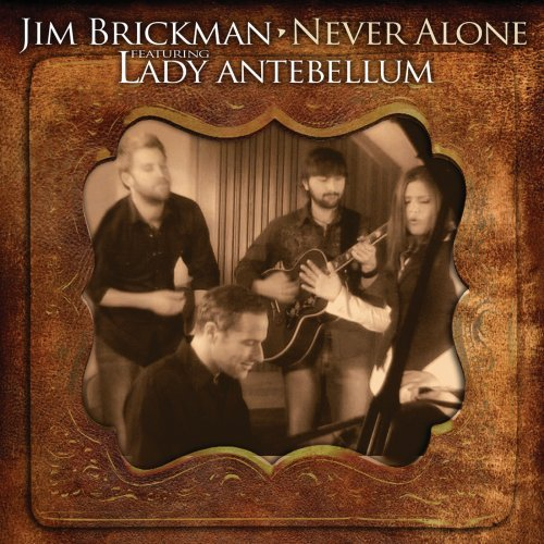 Never Alone [CD DVD Combo] by Jim Brickman, Lady Antebellum, Marc Antoine, Carnie Wilson and Gerald Levert