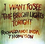 Richard Thompson & Linda Thompson I Want to See the Bright Lights [VINYL]