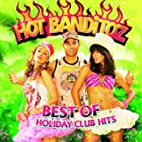 "Best of Holiday Club Hitsvon ""Hot Banditoz"""