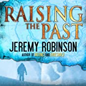Raising the Past | [Jeremy Robinson]