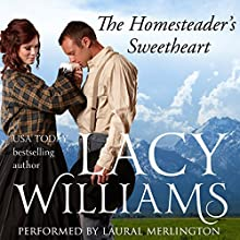 The Homesteader's Sweetheart: Love Inspired Historical Audiobook by Lacy Williams Narrated by Laural Merlington