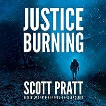 Justice Burning | Livre audio Auteur(s) : Scott Pratt Narrateur(s) : James Patrick Cronin
