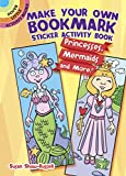 img - for Make Your Own Bookmark Sticker Activity Book: Princesses, Mermaids and More! (Dover Little Activity Books) book / textbook / text book