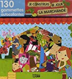 echange, troc Olivia Cosneau - Je Construis, Je Joue avec les Gommettes : la Marchande