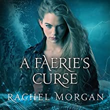 A Faerie's Curse: Creepy Hollow Series, Book 6 Audiobook by Rachel Morgan Narrated by Arielle DeLisle