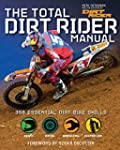 The Total Dirt Rider Manual (Dirt Rid...