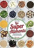 Les Super Aliments - Pour �tre au top et booster sa sant�