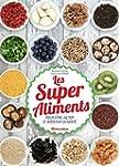 Les Super Aliments - Pour �tre au top...