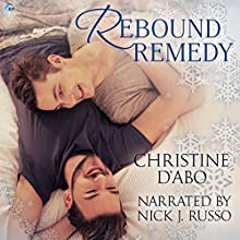Rebound Remedy   Livre audio Auteur(s) : Christine d'Abo Narrateur(s) : Nick J. Russo