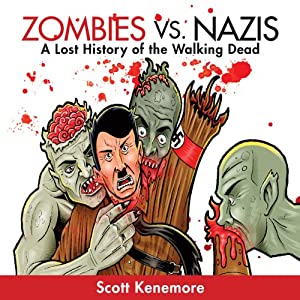 Zombies vs. Nazis: Zen of Zombie Series | [Scott Kenemore]